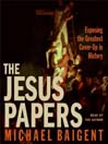 The Jesus Papers (MP3): Exposing the Greatest Cover-Up in History